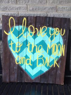"Wood Reclaimed Fence Chevron Heart by MandyBrajDesigns  ""I love you to the moon and back""  Wood Fence post sign   'Chevron Heart Sign'   Turquoise, Yellow, and Grey"