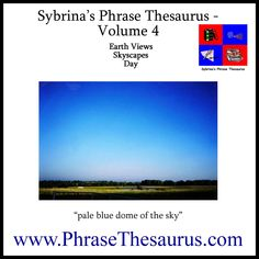 Sybrina's Phrase Thesaurus - Volume 4 - Earth Views - Skyscrapes - Day Earth View, Writing Skills, Kindle, Improve Yourself, Writer, Ebooks, Language, Reading, Day