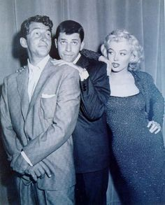 Dean Martin, Jerry Lewis, and Marilyn Monroe...