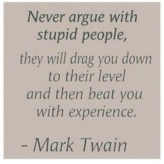 Stupid people - do you think I can make this my signature at work? Great Quotes, Quotes To Live By, Me Quotes, Funny Quotes, Inspirational Quotes, Stupid Quotes, Smart Quotes, Truth Quotes, People Quotes