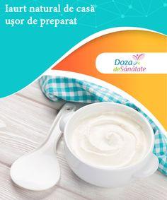 Iaurt natural de casă ușor de preparat -  Ce faci cu mâna ta e bun făcut. Așa spune o vorbă înțeleaptă din popor. Vrei un iaurt natural de casă, ieftin și ușor de preparat? Fă-l chiar tu!