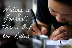 Writing a Journal? Throw Out the Rules