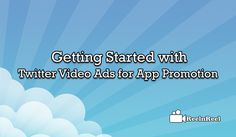 Getting Started with Twitter Video Ads for App Promotion Video Advertising, Marketing And Advertising, App Promotion, Industry Research, Seo News, Twitter Video, New Market, News Blog, Get Started