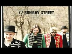 77 Bombay Street - Up In The Sky  #UpInTheSky #song