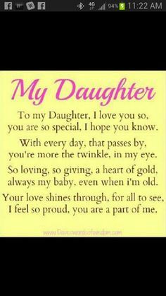 My daughter even tho she prob dont believe i do feel this way that im proud of all shes done and i know she dont consider me her mother which i understand dont hurt any less but i accept it because i accept how she feels Mother Daughter Quotes, I Love My Daughter, My Beautiful Daughter, Mother Quotes, Mom Quotes, Quotes For Kids, Family Quotes, Life Quotes, Sister Quotes