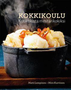 Keittokirjat testissä: Kokkikoulu - Kotikokista mestarikokiksi - Keittokirjat testissä