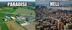 Country vs. City. Paradise vs. Hell
