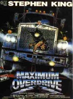 """Maximum Overdrive is a 1986 horror film written and directed by Stephen King, based on his short story """"Trucks"""" from the Night Shift collection (other … Stephen King It, Films Stephen King, Halloween Movies, Scary Movies, Old Movies, Great Movies, Awesome Movies, Halloween Horror, Horror Movie Posters"""