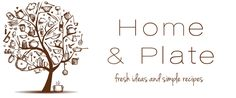 Home & Plate - Fresh Ideas & Simple Recipes
