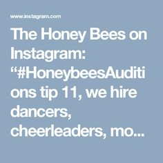 """The Honey Bees on Instagram: """"#HoneybeesAuditions tip 11, we hire dancers, cheerleaders, models, gymnasts, and even girls with no experience. Our team is the best…"""""""