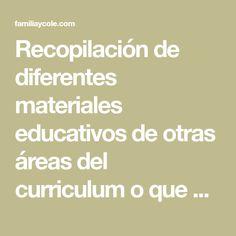 Recopilación de diferentes materiales educativos de otras áreas del curriculum o que abordan otros temas educativos, todos ellos para descargar