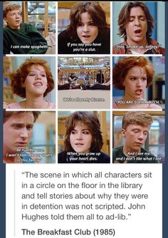 This movie holds a special place in my heart, cause I relate to every single member of the Breakfast Club