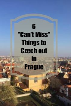 6 Things You Can't Miss in Prague, Czech Republic