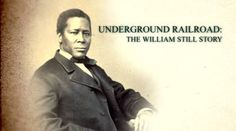 "Watch the PBS video.  ""Underground Railroad: The Williams Still Story"" is the story of a humble Philadelphia clerk who risked his life shepherding runaway slaves to freedom"