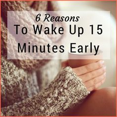 Are your mornings stressful, hurried, and leaving you depleted? Here are six reasons to wake up 15 minutes early and get a healthier start to your day.