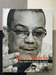 Buscá Ya La Biografía de Jairo Varela de la mano de Umberto Valverde.