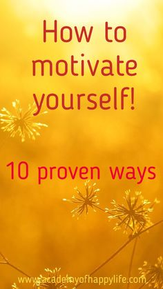 How to motivate yourself! 10 secrets how to keep motivated for a long time. It is so important to stay motivated. In this article I will show you 10 proved ways how to keep your motivation until the end of your project. Be successful! Be motivated for success. Have a happy life!