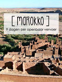 9 dagen per openbaar vervoer door Marokko - van koningssteden naar zandduinen. Met mijn lieve moeder!