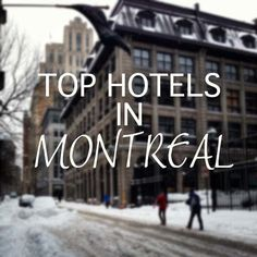 Top Hotels in Montreal // Best Hotels in Montreal