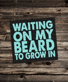 Waiting on my Beard to Grown In  SVG, JPG, PNG, Studio.3 -Silhouette, Cameo, Cricut, Beard Love, Lumberjack, Sea Captain, Hippy, Trucker Sea Captain, Studio Software, Beard Love, Sell Items, Make And Sell, Vinyl Projects, Hippy, Silhouette Cameo, Waiting