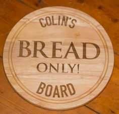 Personalised bread board. A fantastic gift idea. www.sign-maker.net/gifts/chopping-boards.html