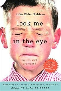 Look Me in the Eye - John Elder Robison, interesting book about Asberger's