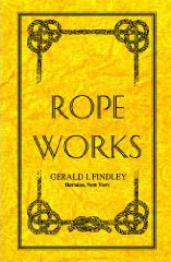 Rope Works- a book on rope, knots, splicing, and lashing