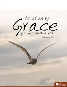 By Grace...Ephesians 2:8
