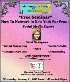 *Free Seminar* How To Network in New York For Free Wednesday, January 21, 2015   from 11:45 am to 1:15 pm Queens Dance Project, 214-26 41st Ave, Bayside, NY 11361  For Registration Click Below Link http://events.constantcontact.com/register/event?llr=rrrbr6iab&oeidk=a07ea9pwwr4db279623