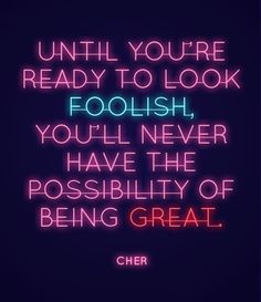 Have fun and be foolish!!