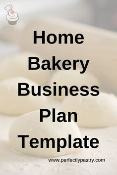 Basic Business Plan, Bakery Business Plan, Food Business Ideas, Baking Business, Cake Business, Business Plan Template, Business Planning, Business Grants, Successful Business