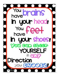 A Dr. Seuss Quote that can be posted in classroom to motivate students to make good choices. Music Classroom Posters, Classroom Quotes, Teacher Quotes, Classroom Themes, Classroom Organization, School Quotes, Teacher Tips, Teaching Kindergarten, Teaching Tools
