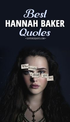 Collection of the best quotes by Hannah Baker from 13 Reasons Why │ 13 Reasons Why Quotes, 13 Reasons Why Netflix, Thirteen Reasons Why, Hannah Baker Aesthetic, Sad Quotes, Book Quotes, 13 Reasons Why Aesthetic, Riverdale Quotes, Senior Quotes