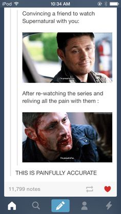Can confirm. <<< God speed, Issac. (introduced him to spn 3 weeks ago and he's now on season 5) God speed.