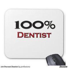 100 Percent Dentist Mouse Pad