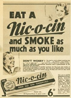 "Vintage advertisement for ""Nic-o-cin"" (SMOKE as much as you like)."