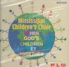 Mississippi Children's Choir includes: Fredrick Adams, Jasmine Allen, Tarea Allen, Latasha Anderson, James Barnes, Matthew Barnes, Fransha Blount, Felicia Brister, Courtney Brown, Darius Brown, Rochit