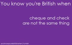 You Know You& British When. British Quotes, British Memes, British Things, British People, Growing Up British, 4 Panel Life, Mike Wazowski, British English, Good Humor