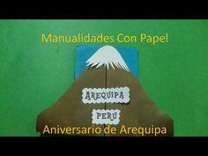 manualidades con papel,Arequipa Perú,El Misti http://laescuelaviva.com En este video te explico como hacer un hermoso adorno por el Aniversario de Arequipa. ...