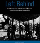 Left Behind: How Statelessness in the Dominican Republic Limits Children's Access to Education