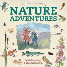 Nature Adventures by Mick Manning http://www.amazon.co.uk/dp/1847803261/ref=cm_sw_r_pi_dp_.sbhwb0DTNJXZ