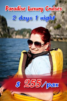 Paradise Cruise 2 Days 1 Night - the best choice for Halong Bay Tours.