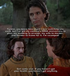 """I'm swamped."" (The Princess Bride) Not sure why, but I've always loved this part."