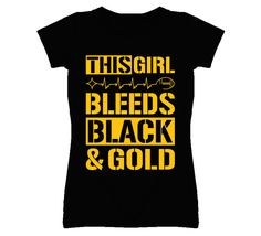 Enjoy Free & Quick Shipping on the Youth This Girl Bleeds Black and Gold Football T-Shirt. You Always Get High Quality T Shirts Custom Made in the US with a 100% Satisfaction Guarantee at OneUpTshirts