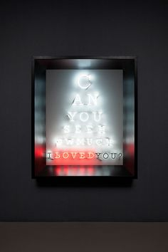 Neon - Olivia Steele - Can you see how much I loved you?, 2013 - hand blown and coloured neon tubes on board