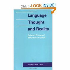 Language, Thought, and Reality: Selected Writings of Benjamin Lee Whorf: Benjamin Lee Whorf, John B. Carroll: 9780262730068: Amazon.com: Books