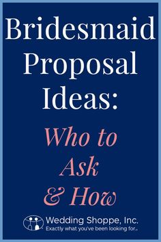 Who will you ask to be in your wedding party? Here are tips on choosing and proposal ideas!