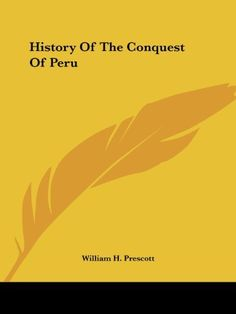 History Of The Conquest Of Peru by William H. Prescott, http://www.amazon.com/dp/1419124145/ref=cm_sw_r_pi_dp_986Orb1RP8G5M