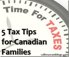 5 Tax Tips for Canadian Families | Callistas Ramblings