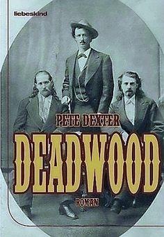 """Pete Dexter - """"Deadwood"""""""